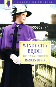 Windy City Brides - Three-in-One Collection (Illinois)  -              By: Frances Devine