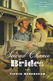 Second Chance Brides, Texas Boardinghouse Brides Series #2   -              By: Vickie McDonough