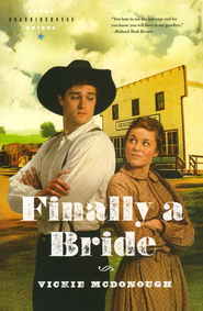 Finally a Bride, Texas Boardinghouse Brides Series #3   -              By: Vickie McDonough