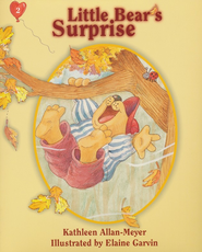 Little Bear's Surprise, Little Bear Series #2   -     By: Kathleen Allan-Meyer     Illustrated By: Elaine Garvin