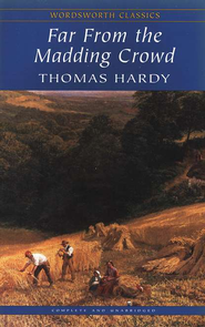 Far from the Madding Crowd  -     By: Thomas Hardy