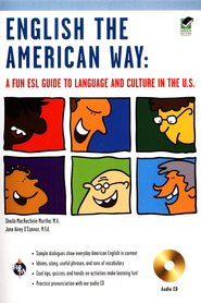 English the American Way: A Fun ESL Guide to Language and Culture in the U.S., with Audio CD  -     By: Sheila Murtha