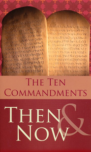 The Ten Commandments: Then & Now   -     By: Robert West