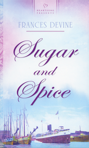 Sugar and Spice  -              By: Frances Devine