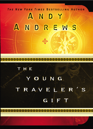 The Young Traveler's Gift: Seven Decisions That Determine Personal Success - eBook  -     By: Andy Andrews