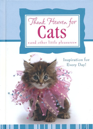 Thank Heaven for Cats (and Other Little Pleasures)   -     By: Carol Smith