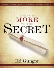 There is More to the Secret: An Examination of Rhonda Byrne's Bestselling Book The Secret - eBook  -     By: Ed Gungor