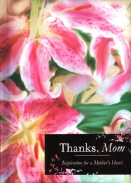 Thanks, Mom  -              By: Editors at Barbour Publishing Inc.