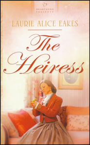 The Heiress - Slightly Imperfect  -              By: Laurie Alice Eakes
