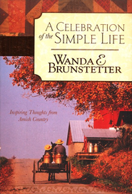 A Celebration of the Simple Life  -     By: Wanda E. Brunstetter