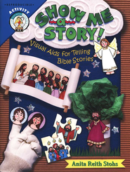 Show Me a Story: Visual Aids for Telling Bible Stories (PreK-2nd Grade)  -     By: Anita Reith Stohs
