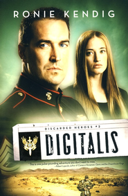 Digitalis, Discarded Heroes Series #2   -     By: Ronie Kendig