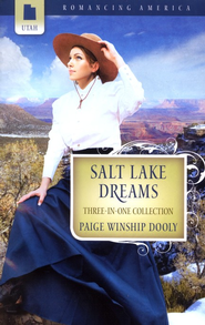 Salt Lake Dreams, Three-in-One Collection (Utah)   -              By: Paige Dooly