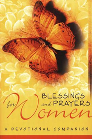 Blessings and Prayers for Women: A Devotional Companion   -