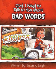God, I Need to Talk to You about Bad Words   -     By: Susan K. Leigh
