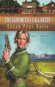 The Gunsmith's Gallantry, Ladies Shooting Club Series #2  -     By: Susan Page Davis