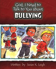 God, I Need to Talk to You about Bullying   -     By: Susan K. Leigh
