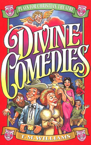 Divine Comedies: Plays for Christian    -     By: T.M. Williams