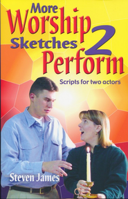 More Worship Sketches to Perform Script for Two Actors  -     By: Steven James