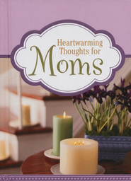Heartwarming Thoughts for Moms  -
