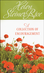 A Collection of Encouragement   -              By: Helen Steiner Rice