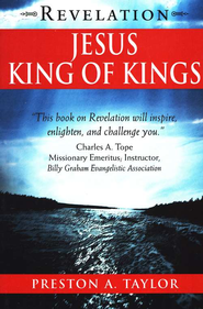 Jesus: King of Kings  -     By: Preston A. Taylor