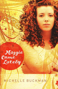 The Pathway Collection #1: Maggie Come Lately   -     By: Michelle Buckman