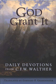 God Grant It: Daily Devotions from C.F.W. Walther   -     Translated By: Gerhard P. Grabenhofer     By: C.F.W. Walther