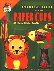 Praise God with Paper Cups   -     By: Anita Reith Stohs
