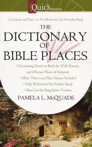 The QuickNotes Dictionary of Bible Places   -     By: Pamela McQuade