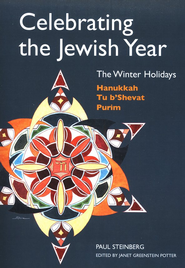Celebrating the Jewish Year: The Winter Holidays-Hanukkah, Tu B'Shevat, Purim, volume 2  -     By: Paul Steinberg