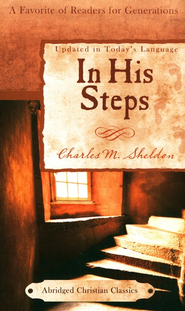 In His Steps, Abridged Edition   -     By: Charles Sheldon