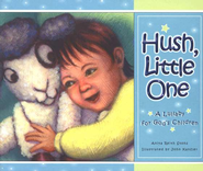 Hush, Little One: A Lullaby for God's Children   -              By: Anita Reith Stohs