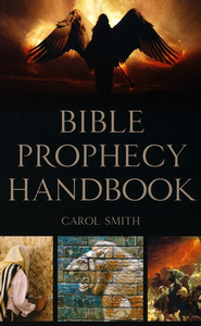 Bible Prophecy Handbook  -     By: Carol Smith