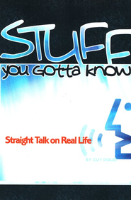 Stuff You Gotta Know, Revised Edition: Straight Talk on Real Life  -     By: Guy Doud