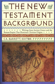 The New Testament Background   -              By: C.K. Barrett