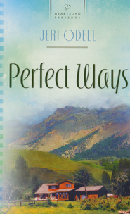 Perfect Ways  -     By: Jeri Odell