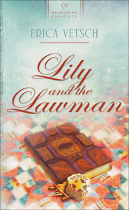 Lily and the Lawman  -     By: Erica Vetsch