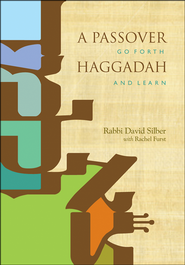 A Passover Haggadah: Go Forth and Learn  -     By: David Silber, Rachel Furst