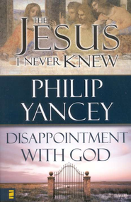 The Jesus I Never Knew/Disappointment with God, 2 Volumes in 1  -     By: Philip Yancey
