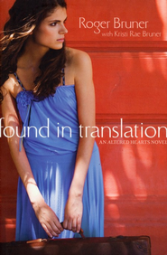 Found in Translation, Altered Hearts Series #1   -     By: Roger Bruner, Kristi Rae Bruner