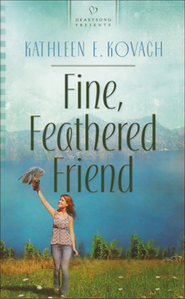 Fine Feathered Friend   -     By: Kathleen Kovach