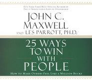 25 Ways to Win With People Audiobook on CD  -     By: John C. Maxwell, Dr. Les Parrott