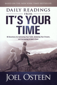 It's Your Time, Daily Readings   -              By: Joel Osteen