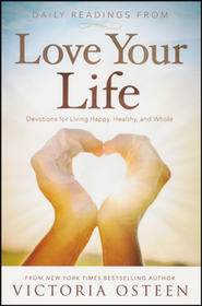 Daily Readings From Love Your Life   -     By: Victoria Osteen