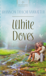 White Doves  -     By: Shannon Taylor Vannatter