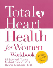 Total Heart Health for Women Workbook - eBook  -     By: Ed Young, Jo Beth Young, Michael Duncan M.D., Richard Leachman M.D.