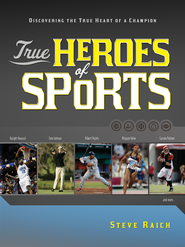 True Heroes of Sports: Discovering the Heart of a Champion - eBook  -     By: Steve Riach