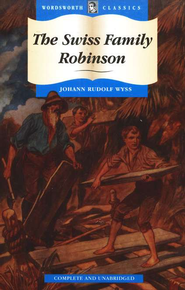 The Swiss Family Robinson   -     By: Johann Wyss