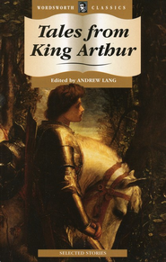 Tales from King Arthur  -     Edited By: Andrew Lang